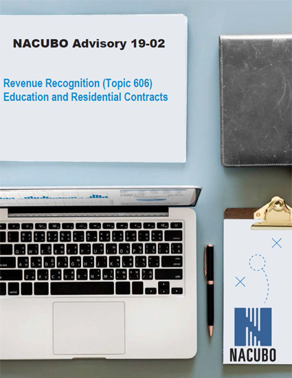 NACUBO Advisory 19-02. Topic 606: Education and Residential Contracts