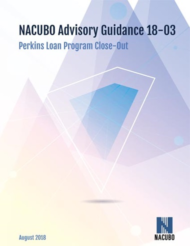 NACUBO Advosory Guidance 18-03. Perkins Loan Close-Out.