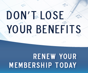 Don't lose your benefits. Renew your membership today.